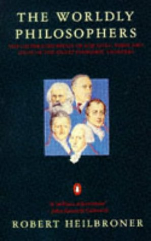 9780140136685: The Worldly Philosophers: Lives, Times and Ideas of the Great Economic Thinkers (Penguin business)