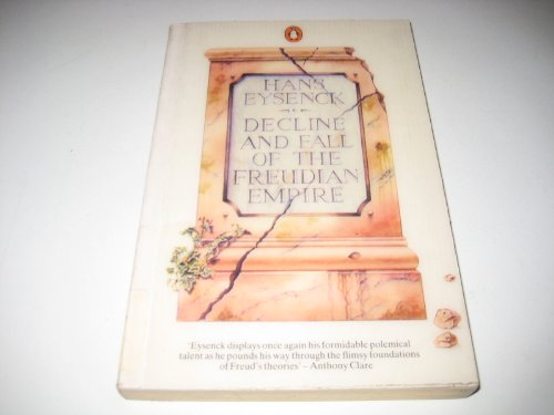 Decline and Fall of the Freudian Empire (Penguin psychology): Hans J. Eysenck