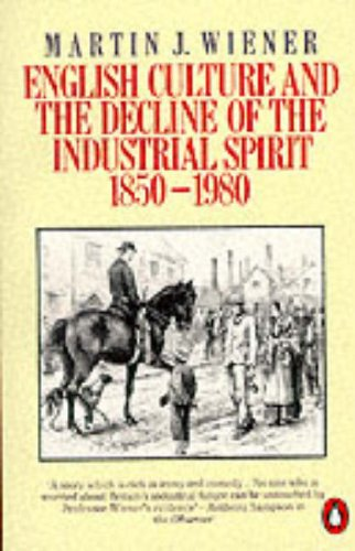 9780140136968: English Culture and the Decline of the Industrial Spirit, 1850-1980