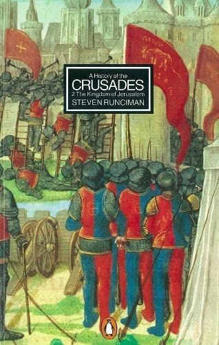 A HISTORY OF THE CRUSADES: Vol. 2 - The Kingdom of Jerusalem
