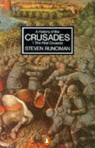 9780140137064: A History of the Crusades Vol. 1. the First Crusade and the Foundation of the Kingdom of Jerusalem (Penguin History) (v. 1)