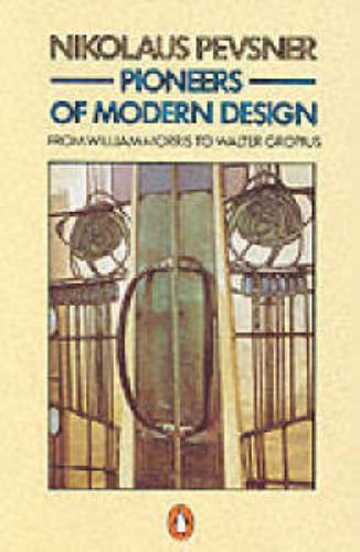 9780140137149: Pioneers of Modern Design: From William Morris to Walter Gropius (Penguin Art & Architecture)