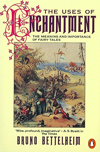 9780140137279: The Uses of Enchantment: The Meaning and Importance of Fairy Tales (Penguin Psychology)