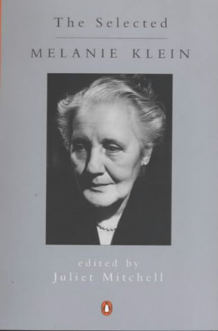 9780140137309: The Selected Melanie Klein (Penguin psychology)