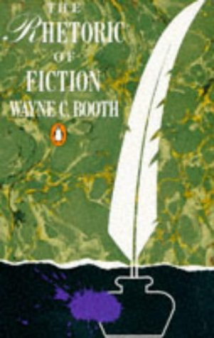 The Rhetoric of Fiction (Penguin Literary Criticism): Booth, Wayne C.