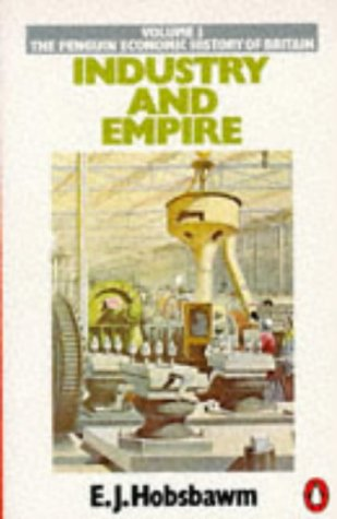 9780140137491: Industry and Empire: From 1750 to the Present Day (Economic Hist of Britain)