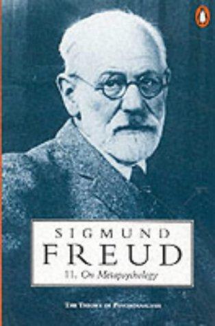 "On Metapsychology - The Theory of Psychoanalysis: ""Beyond the Pleasure Principle"", ""..."