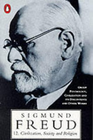 9780140138023: The Penguin Freud Library, Vol. 12: Civilization, Society And Religion: Group Psychology, Civilization And Its Discontents And Other Works: