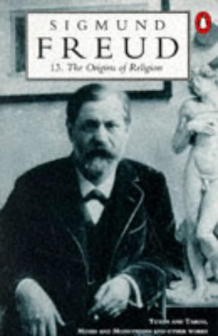 """9780140138030: Origins of Religion: """"Totem and Taboo"""" and """"Moses and Monotheism"""" (The Penguin Freud library)"""