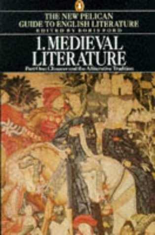 9780140138061: Medieval Literature: Chaucer and the Alliterative Tradition - With an Anthology of Medieval Poems and Drama: 001 (New Pelican Guide to English Literature)