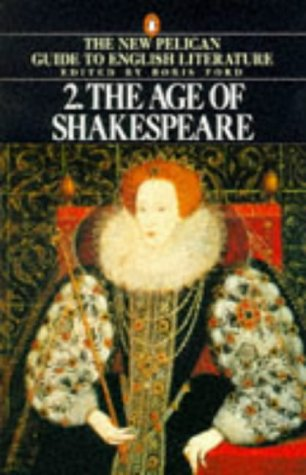 9780140138085: Penguin Guide to Literature: The Age of Shakespeare v. 2 (Penguin Literary Criticism)