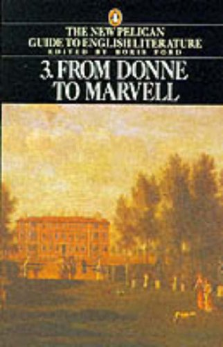 9780140138092: The New Pelican Guide to English Literature 3: From Donne to Marvell: 003