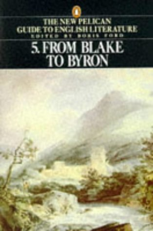 9780140138115: New Pelican Guide to English Literature: From Blake to Byron