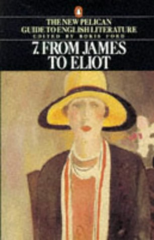 9780140138139: From James to Eliot (Guide to English Lit)