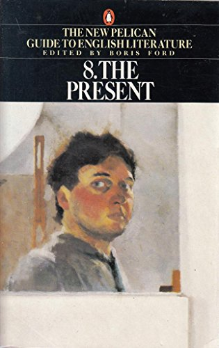 9780140138146: New Pelican Guide To English Literature 08 The Present (v. 8)