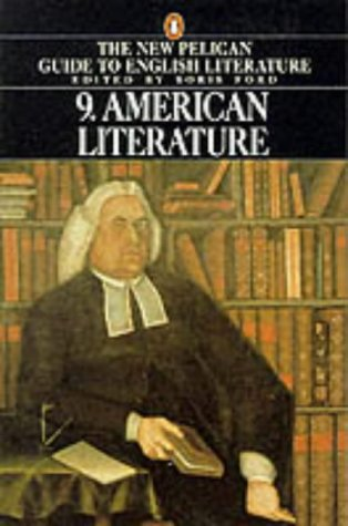 9780140138153: American Literature: 009 (New Pelican Guide to English Literature)