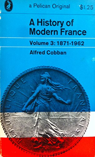 9780140138276: A History of Modern France, vol. 3: 1871-1962