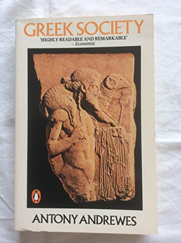 Greek Society (Penguin History): Andrewes, Antony