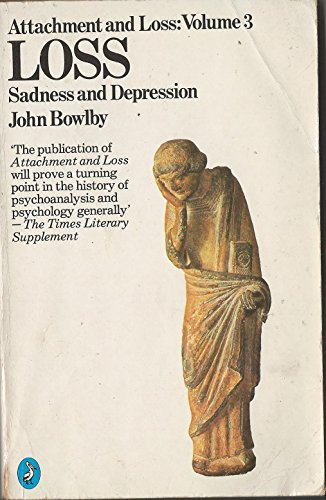 9780140138399: Attachment And Loss, Vol 3: Loss: Sadness And Depression: Loss - Sadness and Depression v. 3 (Penguin psychology)