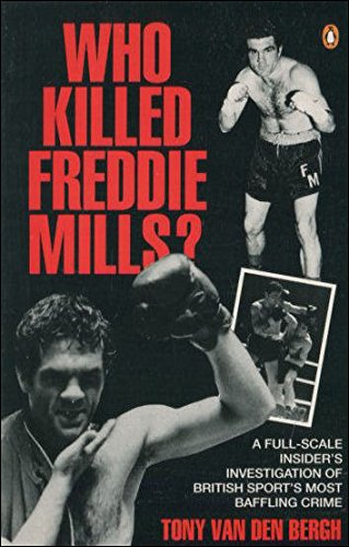 9780140138726: Who Killed Freddie Mills?: A Full-scale Insider's Investigation of British Sport's Most Baffling Crime