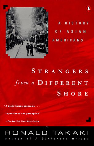 Strangers from a Different Shore : A History of Asian Americans