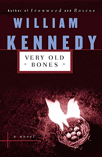 Very Old Bones (Contemporary American Fiction): Kennedy, William