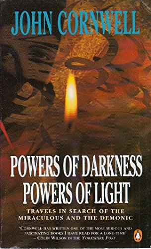 9780140139136: POWERS OF DARKNESS POWERS OF LIGHT - Travels in Search of the Miraculous and the Demonic