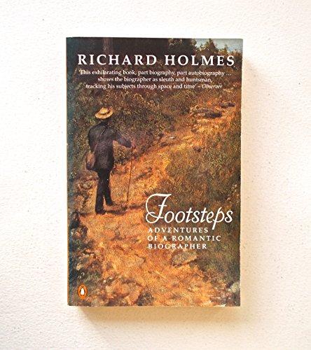 9780140139365: Footsteps: Adventures of a Romantic Biographer (King Penguin)