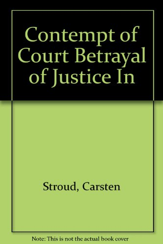 9780140139532: Contempt of Court Betrayal of Justice In