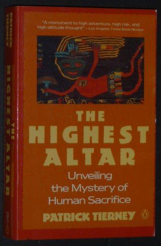 9780140139747: The Highest Altar: Unveiling the Mystery of Human Sacrifice