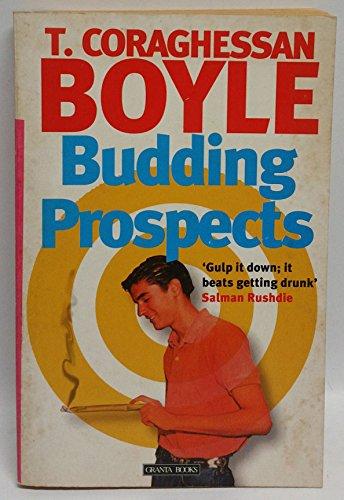 Budding Prospects: A Pastoral: Boyle, T.Coraghessan
