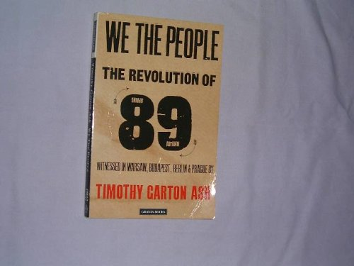 We The People (Granta Paperbacks) (0140140239) by Timothy Garton Ash
