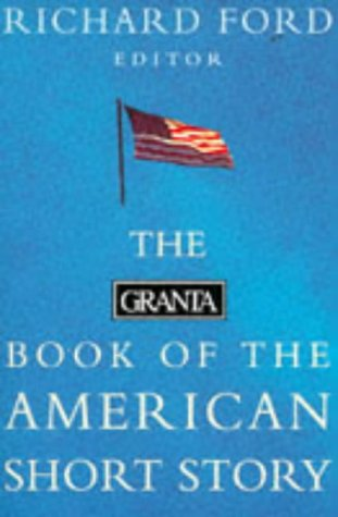 9780140140323: The Granta Book of the Contemporary American Short Story
