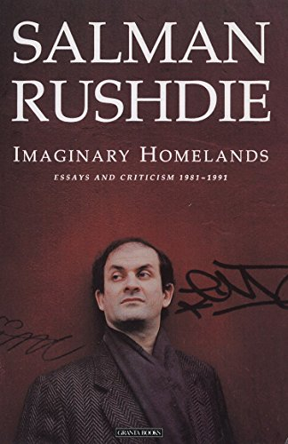 9780140140361: Imaginary Homelands: Essays & Criticism 1981 to 1991: Essays and Criticism, 1981 to 1991
