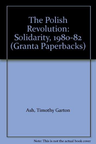 9780140140378: The Polish Revolution: Solidarity, 1980-82 (Granta Paperbacks)