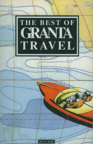 9780140140415: The Best of Granta Travel
