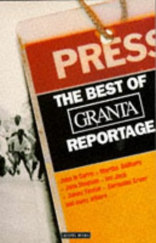 9780140140712: The Best of Granta Reportage