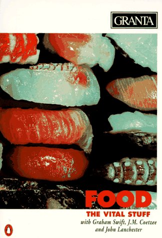 Granta 52: Food : The Vital Stuff: J. M. Coetzee,