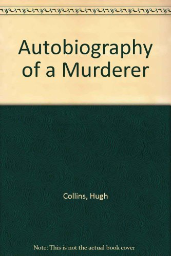 9780140141269: Autobiography of a Murderer
