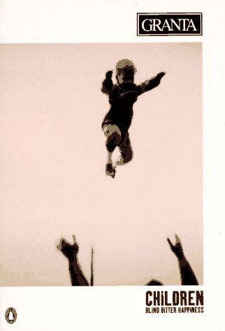 9780140141412: Granta 55: Children: Blind, Bitter Happiness (Autumn 1996)