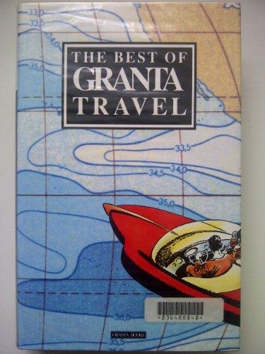 9780140142044: The Best of Granta Travel
