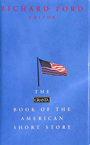 9780140142204: The Granta Book of the American Short Story