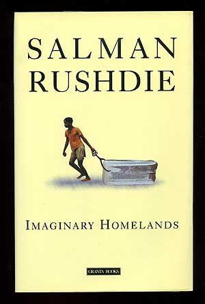 Imaginary Homelands: Essays and Criticism, 1981-1991
