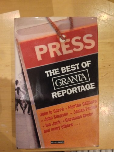 The Best Of Granta Reportage: Buford, Bill