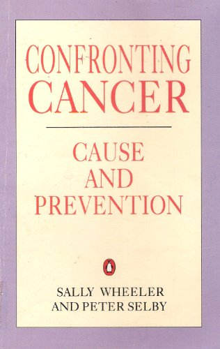 9780140143010: Confronting Cancer: Cause and Prevention (Penguin health care & fitness)