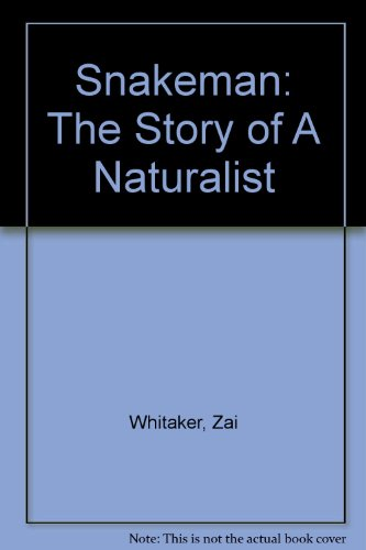 Snakeman: The Story of A Naturalist (0140143084) by Zai Whitaker