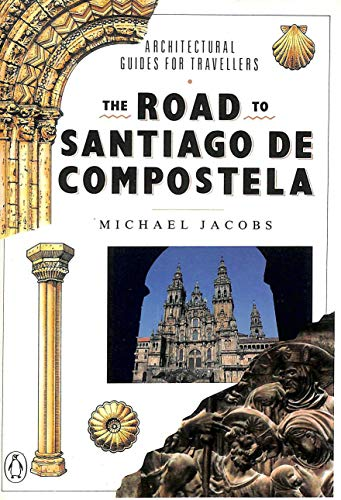 9780140143140: The Road to Santiago De Compostela: Architectural Guides for Travellers
