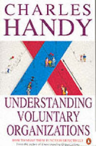 9780140143386: Understanding Voluntary Organizations: How to Make Them Function Effectively (Penguin business)