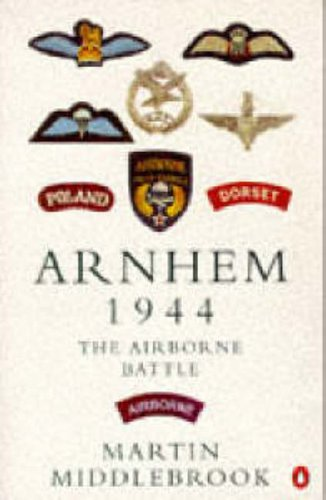 9780140143423: Arnhem 1944: The Airborne Battle, 17-26 September (Penguin history)