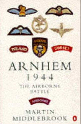 9780140143423: Arnhem 1944: The Airborne Battle, 17-26 September (Penguin history)